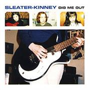 Sleater-Kinney- Dig Me Out