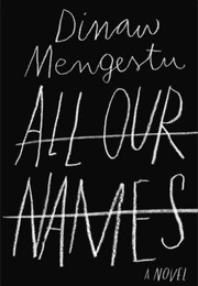 All Our Names (Dinaw Mengestu)