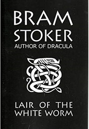 The Lair of the White Worm (Bram Stoker)