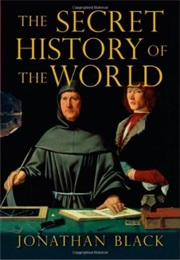 The Secret History of the World (Jonathan Black)