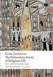 The Elementary Forms of Religious Life (Émile Durkheim)