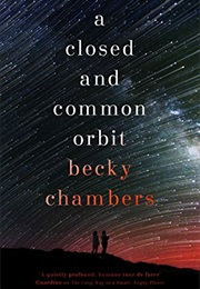 A Closed and Common Orbit (Becky Chambers)