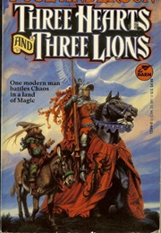 Three Hearts and Three Lions (Poul Anderson)