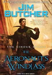 The Aeronaut's Windlass (Cinder Spires,#1) (Jim Butcher)