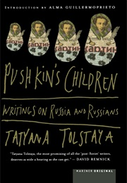 Pushkin's Children (Tatyana Tolstaya)