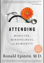 Attending: Medicine, Mindfulness, and Humanity (Ronald Epstein)
