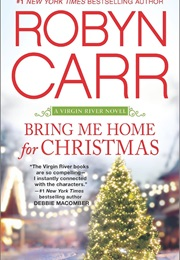 Bring Me Home for Christmas (Robyn Carr)