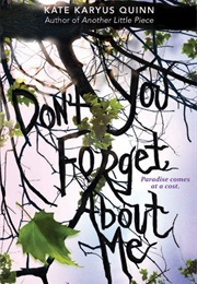 (Don't You) Forget About Me (Kate Karyus Quinn)