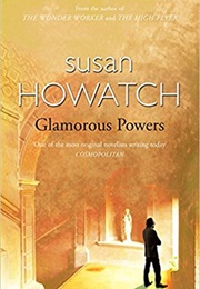Glamorous Powers (Susan Howatch)