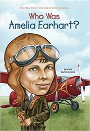 Who Was Amelia Earhart? (Kate Bohm Jerome)