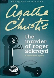 The Murder of Roger Ackroyd (Agatha Christie)
