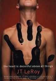The Heart Is Deceitful Above All Things (J. T. Leroy)