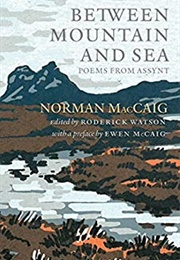 Between Mountain and Sea: Poems From Assynt (Norman McCaig)