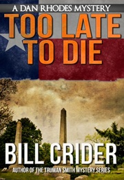 Too Late to Die (Bill Crider)