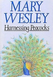 Harnessing Peacocks (Mary Wesley)