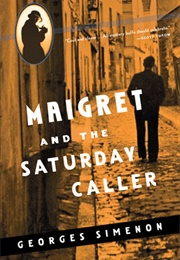 Maigret and the Saturday Caller (Georges Simenon)