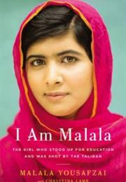 I Am Malala: The Girl Who Stood Up for Education and Was Shot by the I