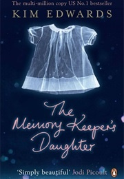 The Memory Keeper's Daughter (Kim Edwards)
