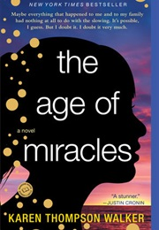 The Age of Miracles (Karen Thompson Walker)