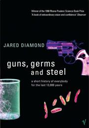 Guns, Germs and Steel: A Short History of Everybody for the Last 13000