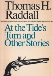 At the Tide's Turn and Other Stories (Thomas H. Raddall)