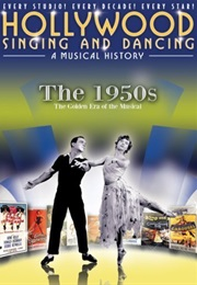Hollywood Singing and Dancing: A Musical History- The 1950s: The Golden Era of the Musical (2009)