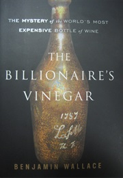 The Billionaire's Vinegar (Benjamin Wallace)