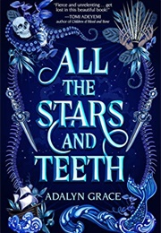 All the Stars and Teeth (Adalyn Grace)