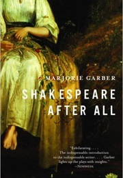 Shakespeare After All (Marjorie Garber)