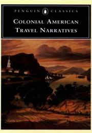 Colonial American Travel Narratives (Various)