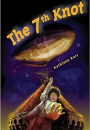 The 7th Knot (Kathleen Karr)