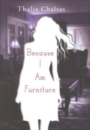 Because I Am Furniture (Thalia Chaltas)
