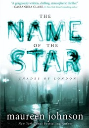 The Name of the Star (Maureen Johnson)