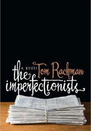 The Imperfectionists (Tom Rachman)