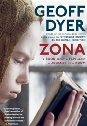 Zona: A Book About a Film About a Journey to a Room (Geoff Dyer)