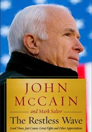 The Restless Wave: Good Times, Just Causes, Great Fights and Other Appreciations (John McCain, Mark Salter)