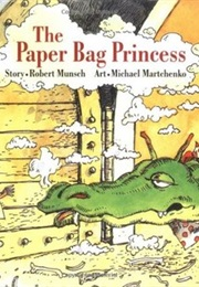 The Paper Bag Princess (Robert Munsch)
