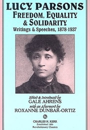 Lucy Parsons: Freedom, Equality & Solidarity (Lucy Parsons)
