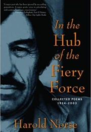 In the Hub of the Firey Force (Harold Norse)
