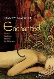 Enchanted: Erotic Bedtime Stories for Women (Nancy Madore)