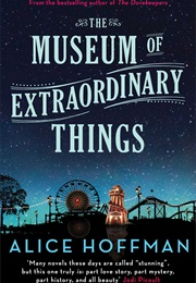 The Museum of Extraordinary Things (Alice Hoffman)