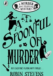 A Spoonful of Murder (Robin Stevens)