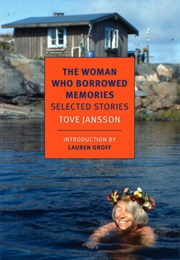 The Woman Who Borrowed Memories (Tove Jansson)