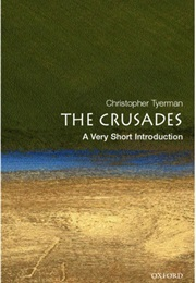 The Crusades: A Very Short Introduction (Christopher Tyerman)