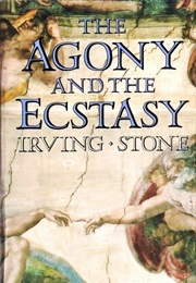 The Agony and the Ecstasy (Irving Stone)