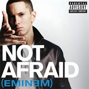 Not Afraid - Eminem