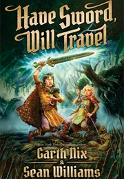 Have Sword, Will Travel (Garth Nix)