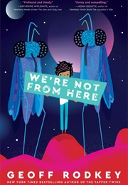 We're Not From Here (Geoff Rodkey)