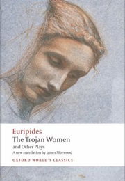 The Trojan Women and Other Plays (Euripedes)