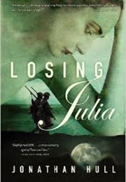 Losing Julia (Jonathan Hull)